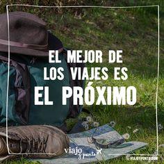 El mejor de los viajes es el próximo. #viajoypunto #inspiración #viaje  #viajar #frase #travel #quote  #español