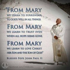 Blessed Pope John Paul II quote on our Blessed Mother Mary Catholic Quotes, Catholic Prayers, Religious Quotes, Catholic Saints, Roman Catholic, Catholic Beliefs, Catholic Answers, Catholic Churches, Spirituality