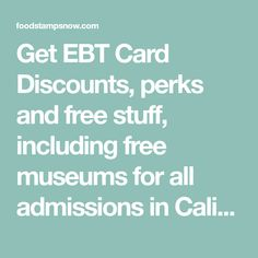 Get EBT Card Discounts, perks and free stuff, including free museums for all admissions in California, Texas, Florida, Colorado, New York, Ohio, Georgia. Amazon Prime Membership, Free Cell Phone, Free Museums, Food Stamps, Quick Money, Free Stuff, Ohio, Georgia, Colorado