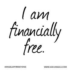 """""""I am financially free."""" #angelaffirmations"""