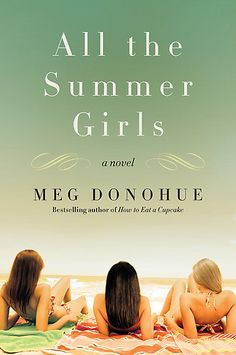 All the Summer Girls by Meg Donohue at Sony Reader Store