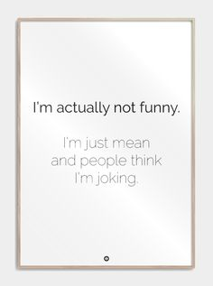Plakater med tekst - I'm actually not funny - Citatplakat. Me Quotes, Qoutes, Letter Board, Letters, Different Quotes, Lotr, I Laughed, Wisdom, Thoughts