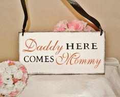 Hey, I found this really awesome Etsy listing at https://www.etsy.com/listing/188279604/daddy-here-comes-mommy-here-comes-the