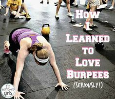 You know what's comin' when you hear a collective groan --- BURPEES. How to learn to love 'em ... finally. | Fit Bottomed Girls