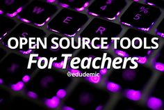 10 Open Source Tools For Busy Teachers