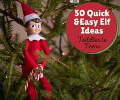 50 Quick Elf Ideas | Toddlers to Teens | Easy to Follow Pictures