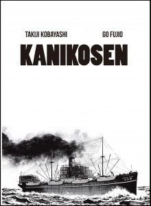 Kanikosen / Takiji Kobayashi; Go Fujio. Kanikosen (literalmente, El cangrejero) es la adaptación al manga de la novela proletaria escrita por Takiji Kobayashi en 1929, relato de una rebelión a bordo que representa la más explícita aportación japonesa a la crítica del capitalismo. Kobayashi pagó cara su denuncia: en 1933 fue torturado hasta morir por la policía secreta, cuando solo tenía 29 años. http://www.gallonero.es/kanikosen/