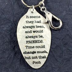 Winnie the Pooh Quote Keychain made from a Vintage Silver Plate Teaspoon, Silverware Jewelry, Unique Art Pendant, Keyfob, Winnie the Pooh by kyleemaedesigns on Etsy Presents For Bff, Going Away Presents, Friendship Quotes, Bff Gifts, Gifts For Friends, Moving Away Quotes, Goodbye Gifts, Goodbye Party, Frases
