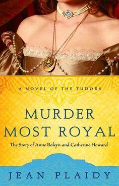 Murder Most Royal: The Story of Ann Boleyn and Catherine Howard