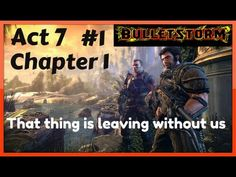 Bulletstorm - Act 7 - Chapter 1 #1 - That thing is leaving without us Pl...