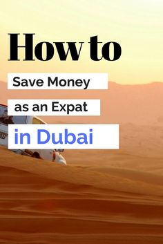 Dubai Expat Life - How to save money in the sandpit #budget #expatlife #uae