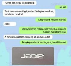 Jade laptop Some Jokes, Funny Messages, Lol So True, Me Too Meme, Funny Pins, Quotations, Texts, Funny Jokes, Haha
