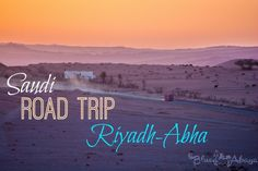 All the things you can see on a roadtrip in saudi-arabia from riyadh to abha.