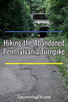 Hiking the Abandoned Pennsylvania Turnpike in Breezewood, PA