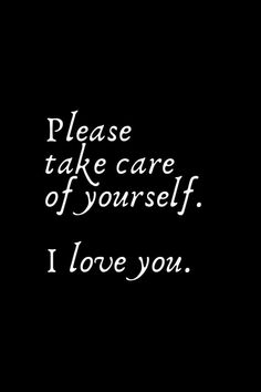 Take Care Quotes, Care About You Quotes, Take Care Of Yourself Quotes, Take Care Of Me, Love And Romance Quotes, Cute Love Quotes, Romantic Love Quotes, Romantic Words For Her, Caring Quotes For Him