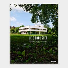 Le Corbusier: An Atlas of Modern Landscapes   MoMA Store