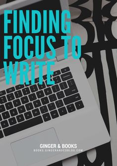 finding focus to write