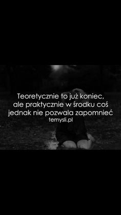 Dlaczego nie mogę zapomnieć o osobie która mnie zraniła?  😟😟 Happy Photos, Fake Love, Romantic Quotes, True Quotes, Peace And Love, Quotations, Mood, Thoughts, Humor