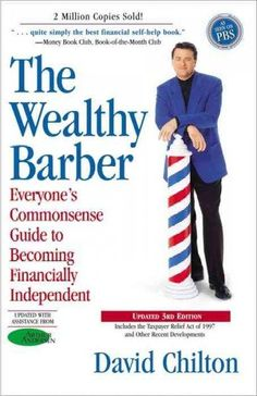 Precision Series The Wealthy Barber: Everyone's Commonsense Guide to Becoming Financially Independent