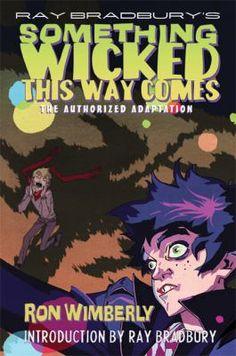 Ray Bradbury's Something Wicked This Way Comes by Ray Bradbury. http://libcat.bentley.edu/record=b1315501~S0