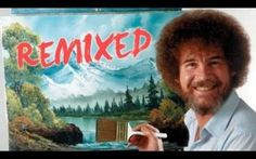 Painting everyday... I believe! PBS has given another icon the digital remix treatment - this time it's Bob Ross!