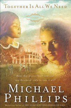 Together is All We Need (Shenandoah Sisters Book #4) by Michael Phillips, http://www.amazon.com/dp/B00B5JKLKE/ref=cm_sw_r_pi_dp_kbdwub05GZ26Z