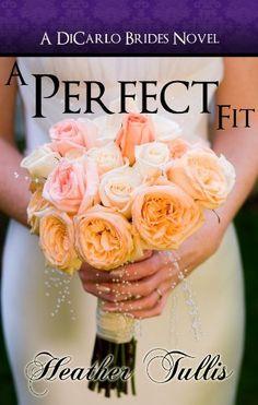 A Perfect Fit (DiCarlo Brides Book 1) (The DiCarlo Brides) by Heather Tullis, http://www.amazon.com/dp/B00ATC7HOG/ref=cm_sw_r_pi_dp_dbPFrb0CXJAV0