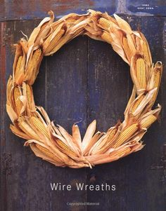 """Wreath made from dry """"dent corn"""" (Grown everywhere around here, sometimes called """"fuel corn"""". Flower Centerpieces, Flower Decorations, Martha Stewart Fall, Agriculture, Corn Husk Crafts, Fall Diy, Fall Wreaths, How To Make Wreaths, Fall Crafts"""