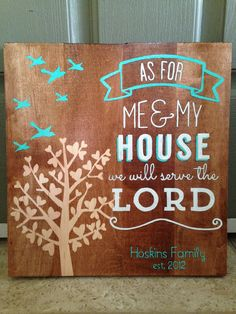 """Personalized """"As for me and my house we will serve the Lord"""" by SignMeUp78"""