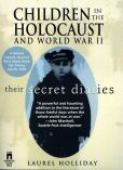 Children in the Holocaust and World War II: Their Secret Diaries