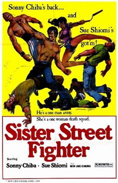 Sister Street Fighter posters for sale online. Buy Sister Street Fighter movie posters from Movie Poster Shop. We're your movie poster source for new releases and vintage movie posters. Martial Arts Movies, Martial Arts Women, Street Fighter Movie, Sonny Chiba, Kung Fu Movies, New Line Cinema, Good Movies, Art Movies, Movies