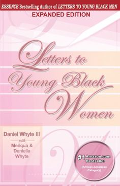 Letters to Young Black Women by Daniel Whyte III http://www.amazon.com/dp/B001EQ61PC/ref=cm_sw_r_pi_dp_Iv.Awb1ED49B9