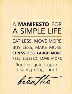 I'm a fan of the simple life: