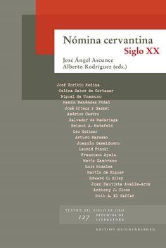 Nómina Cervantina, siglo XX / José Angel Ascunce y Alberto Rodríguez (eds.) - Kassel : Reichenberger, 2016