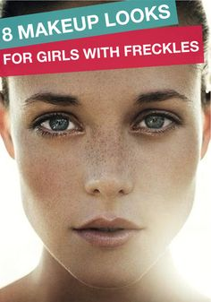Don't try to hide your freckles, embrace them!