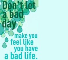 .bad day or bad life?
