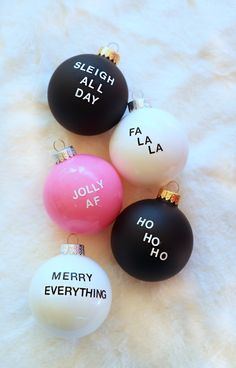 pink black and white christmas ornaments with funny sayings christmas quotes DIY Christmas Sayings Ornaments Funny Christmas Ornaments, Black Christmas Trees, Diy Christmas Cards, Christmas Humor, Christmas Bulbs, Diy Ornaments, Christmas Sayings And Quotes, Funny Christmas Decorations, Christmas Slogans