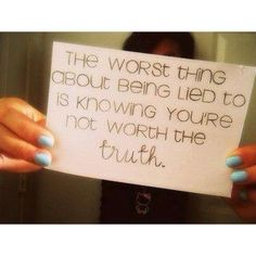 This is my favorite quote! Bri hates liars!