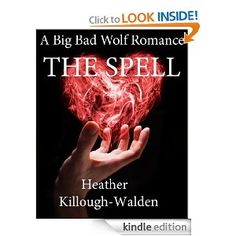 The Spell (The Big Bad Wolf Series): Heather Killough-Walden