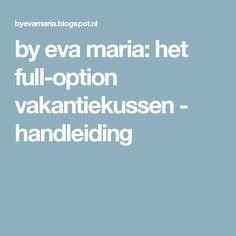 by eva maria: het full-option vakantiekussen - handleiding