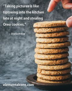 Taking pictures is like tiptoeing into the kitchen late at night and stealing Oreo cookies Photo Diary, Oreo Cookies, Late Nights, Taking Pictures, Kitchen, Partying Hard, Cooking, Kitchens, Cuisine
