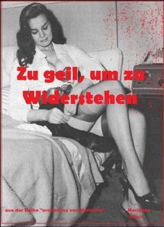 """Zu geil, um zu Widerstehen: aus der Reihe """"erotisches von Marianne"""" von Marianne Ditsch, http://www.amazon.de/dp/B00G339AGS/ref=cm_sw_r_pi_dp_yCsHsb1EKAF6K"""