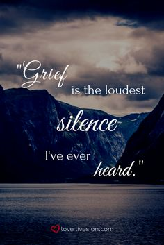 A powerful grief quote with so many meanings...Silence because there is nothing to say that can take your pain away, silence from people who don't know what to say so they say nothing at all & the silence of your loved one's voice missing from your life.