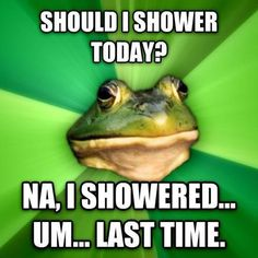 Bachelor Frog makes a valid point.