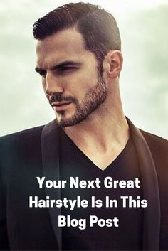 Your Next Great Hairstyle Is In This Blog Post.. #memsfashion