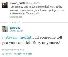 That would be apt to make him grumpy... what else is he going to do with Rory, if he can't kill him off - AGAIN?