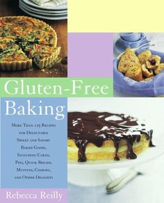 Gluten-free Baking: More Than 125 Recipes For Delectable Sweet And Savory Baked Goods, Including Cakes, Pies, Gluten Free Baking, Gluten Free Recipes, Bread Recipes, Dip Recipes, Yummy Recipes, Dinner Recipes, Foods With Gluten, Sans Gluten, Gluten Free Hot Cross Buns