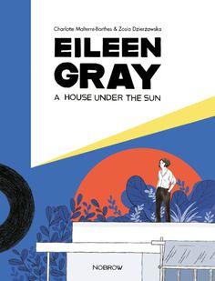Nobrow Press | Eileen Gray: A House Under the Sun