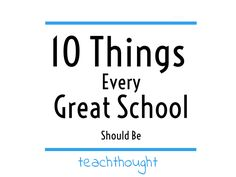 10 Things Every Great School Should Be