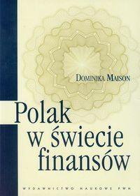 Maison D.: Polak w świecie finansów : o psychologicznych uwarunkowaniach zachowań ekonomicznych Polaków. - Wyd. 1, 1 dodr. - Warszawa : Wydawnictwo Naukowe PWN, 2013.  Sygn.: HG179 .M34 2013